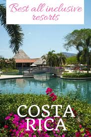 the 10 best all inclusive resorts in costa rica inclusive