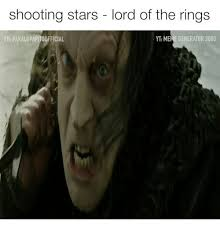 shooting stars lord of the rings yt meme generator 3000 fb