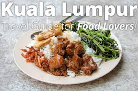 cuisine in kl kuala lumpur travel guide for food