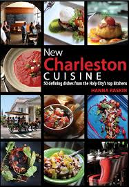 top cuisine charleston cuisine cookbook by raskin