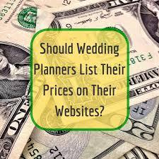 wedding planner websites should wedding planners list pricing on their websites