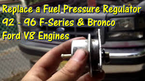 How Much Is The 2016 Ford Bronco How To Replace A Fuel Pressure Regulator 92 To 96 F150 U0026 Bronco