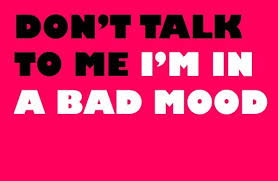 bad mood quote quote number 612591 picture quotes