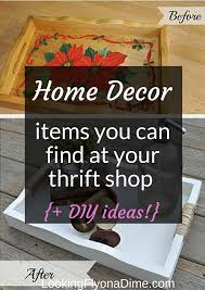 Home Decor Items Cheap Thrift Shopping Tips Looking Fly On A Dime
