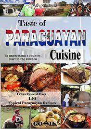 ik cuisine promotion taste of paraguayan cuisine cuisine book 9 kindle