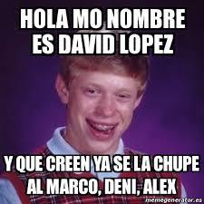 Memes De David - david lopez memes lopez best of the funny meme
