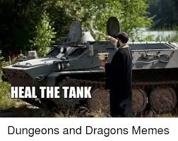Dungeons And Dragons Memes - heal the tank dungeons and dragons memes meme on me me