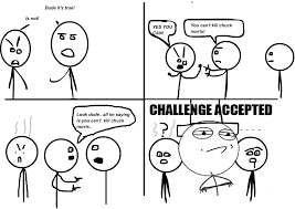 Challenge Accepted Meme Face - image 106878 challenge accepted know your meme
