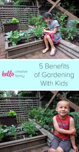 family gardening 5 benefits of gardening with kids hello creative family