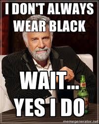 True Life Meme - true life i only wear black