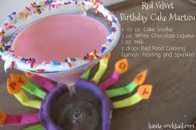 birthday martini haute cocktail red velvet birthday cake martini haute cocktail