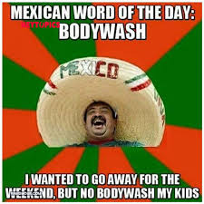 Mexican Word Of The Day Meme - 5 of the best mexican word of the day memes heytopics