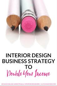 interior design business strategy to double your income u2014 alycia
