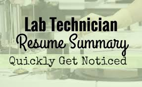 Lab Resume Quickly Get Your Lab Technician Resume Noticed With A Compelling