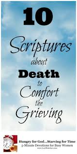 Scriptures Of Comfort In Death Hungry For God 10 Scriptures About Death To Comfort The Grieving