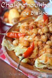 cuisine alg駻ienne cuisine algérienne samira awesome chakhchoukha de biskra cuisine