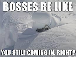 Snow Day Meme - bosses on snow day meme on imgur