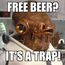 It S A Trap Meme - admiral ackbar free beer it s a trap weknowmemes