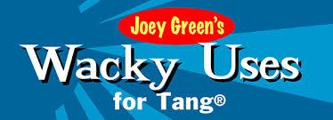 tang wacky uses