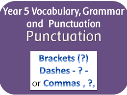 spag year 5 punctuation parenthesis brackets dashes commas