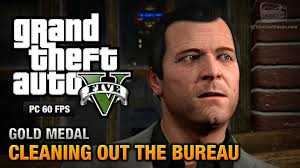 bureau gta 5 gta 5 pc mission 61 cleaning out the bureau gold medal guide