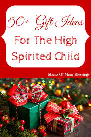 50 gift ideas for the high spirited child