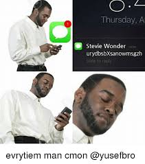 Stevie Wonder Memes - thursday a stevie wonder now urydbsbxsanowmsgzh slide to reply