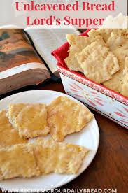 communion cracker unleavened communion bread recipe communion and