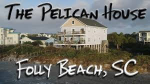 pelican house folly beach 2017 youtube
