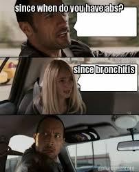 Bronchitis Meme - meme creator since when do you have abs since bronchitis meme