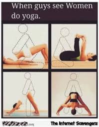 Yoga Meme - when guys see women doing yoga adult meme pmslweb