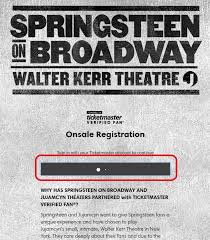 bruce springsteen verified fan here is the procedure on how to go about getting broadway tickets