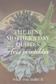 mothersday quotes the best mother s day quotes and free printables what you make it