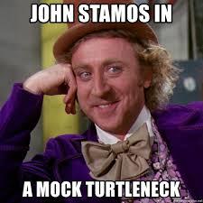 Turtleneck Meme - john stamos in a mock turtleneck willy wonka meme generator