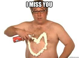 Funny I Miss You Memes - funny i miss you meme hilarious funny meme
