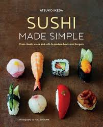 sushi for beginners book sushi made simple book by atsuko ikeda official publisher page