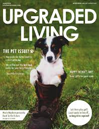 upgraded living magazine july 2016 by upgraded living issuu