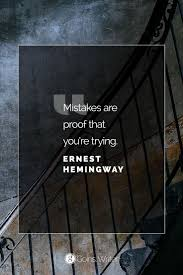 Stairs Quotes by Best 25 Hemingway Quotes Ideas On Pinterest Ernest Hemingway