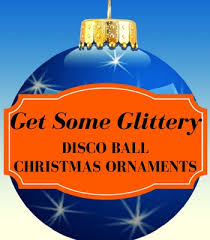 get some glittery disco ornaments time