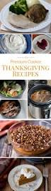 thanksgiving dinner help pressure cooker thanksgiving recipes pressure cooking today