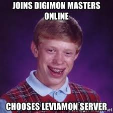 Meme Generator Online - joins digimon masters online chooses leviamon server bad luck