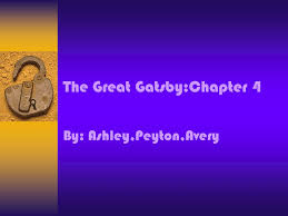 four symbols in the great gatsby the great gatsby chapter 4 ppt download