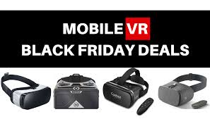 best black friday deals on mobiles the best mobile vr deals this black friday vr the gamers