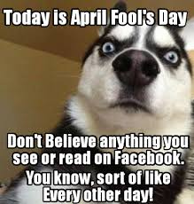 April Meme - april fools day meme best memes funniest of 2018