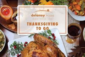 thanksgiving to go the delaney house