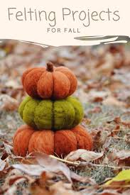 fall felting projects that are insanely easy and clever