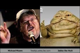 Jabba The Hutt Meme - michael moore totally looks like jabba the hutt totally looks like