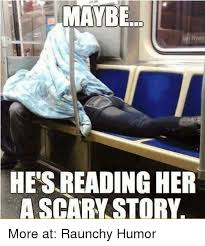 Raunchy Memes - ryan he s reading her a scary story more at raunchy humor meme