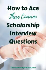 biography interview questions for high school students how to ace these common scholarship interview questions the