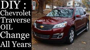 diy how to change oil chevrolet traverse 2009 2010 2011 2012